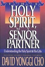 Holy Spirit, My Senior Partner: Understanding the Holy Spirit and His gifts Cho,