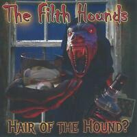 THE FILTH HOUNDS - HAIR OF THE HOUND?   CD NEW