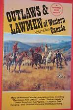 A NEW: Outlaws & Lawmen of Western Canada Vol 2