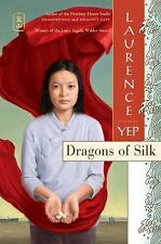 Dragons of Silk (Golden Mountain Chronicles), Laurence Yep, Good Condition, Book