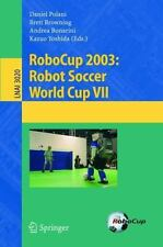RoboCup 2003: Robot Soccer World Cup VII (Lecture Notes in Computer Science /