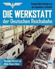 Buch Die Werkstatt der Deutschen Reichsbahn Vorwort von K.J. Kühne  transpress