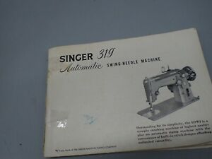 Vintage 1956 Singer Instruction Manual Automatic Sewing Machine Model 319
