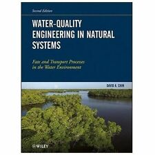 ORIGINAL HARDCOVER- Water-Quality Engineering in Natural Systems : David A. Chin