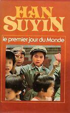 HAN SUYIN / LE PREMIER JOUR DU MONDE / MAO TSE-TOUNG CHINE / GRAND FORMAT