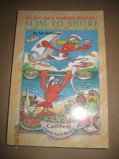 SLIM TO SHORE COOKBOOK CARIBBEAN CHARTER YACHT CHEF LOW FAT HEALTHY RECIPES 1993