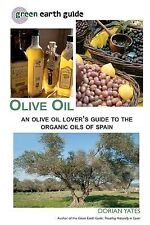 Olive Oil An Olive Oil Lover's Guide Organic Oils Spai by Yates Dorian