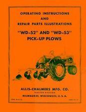 Allis Chalmers Wd 52 Wd 53 Wd52 Wd53 Pick Up Plow Operators Parts Illustr Manual