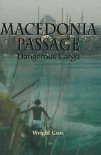 NEW Macedonia Passage: Dangerous Cargo by Wright Gres