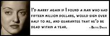 Cotización de pared-Bette Davis-me casaría de nuevo si he encontrado un hombre que tenía quince mil