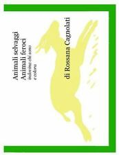 Animali Selvaggi Animali Feroci by Rossana Cagnolati (2014, Paperback)