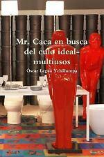 Mr. Caca en Busca Del Culo Ideal-Multiusos by Oscar Legua Ychillumpa (2015,...