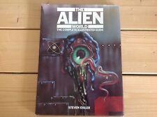 The Alien World: Complete Illustrated Guide by Eisler, Steven Hardback Book