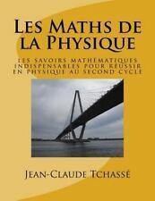 Les Maths de la Physique : Les Savoirs Mathématiques Indispensables Pour...