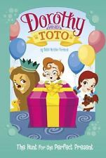 Dorothy and Toto: The Hunt for the Perfect Present-ExLibrary