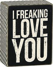 "I FREAKING LOVE YOU Wooden Box Sign 3"" x 4"", Primitives by Kathy"