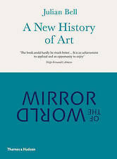 Mirror of the World: A New History of Art by Julian Bell (Paperback, 2010)