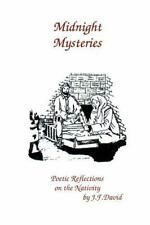 Midnight Mysteries : Poetic Reflections on the Nativity by J. F. David (2008,...