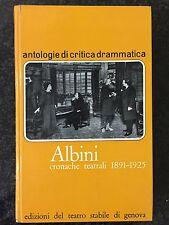 CRONACHE TEATRALI 1891-1925 - Ettore Albini /  G. Bartolucci - TEATRO STABILE