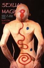Sexual Magick: Secrets Of Sexual Gnosis In Western Magick: By Katon Shual
