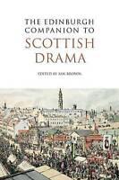 The Edinburgh Companion to Scottish Drama by Brown, Ian (Hardback book, 2011)