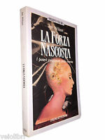 Wilson, Ian - LA FORZA NASCOSTA. 1991, Sperling & Kupfer