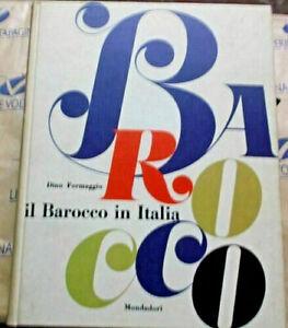 IL BAROCCO IN ITALIA - DINO FORMAGGIO - ARNOLDO MONDADORI  1960