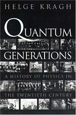 Quantum Generations : A History of Physics in the Twentieth Century by Helge Kr…