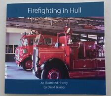 Firefighting in Hull An Illustrated History (Hull Fire Brigade from early 1800s)
