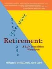 Retirement : Great Idea! Scary Move!: By Weingarten, Phyllis R.
