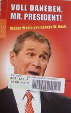 Voll daneben, Mr. President! Wahre Worte von G.W. Bush 2003 tb