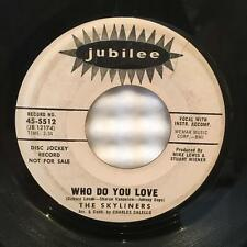 SKYLINERS WHO DO YOU LOVE/ GET YOURSELF A BABY~JUBILEE WLPROMO~'65 NORTHERN SOUL