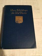 Antique vintage book- Two Children in Old Paris- Gertrude Slaughter 1918