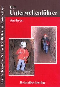 Unterweltenführer Sachsen Stasibunker Besucherbergwerke Höhlen Gewölbekeller