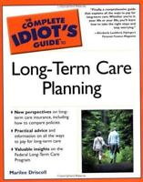 The Complete Idiot's Guide to Long-Term Care Planning by Marilee Driscoll
