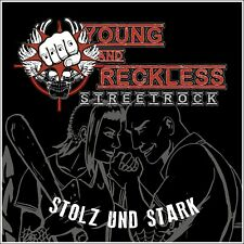 YOUNG AND RECKLESS - STOLZ UND STARK (CD) NEU Skinhead Oi! Streetrock