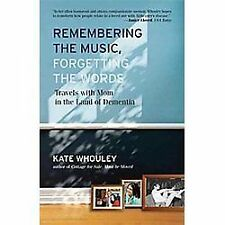 Remembering the Music, Forgetting the Words: Travels with Mom in the L-ExLibrary