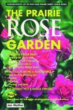 Prairie Rose Garden: Comprehensive List of Easy-Care Prairie Hardy Shrub Roses (