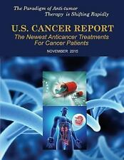 U. S. Cancer Report: November 2015 : The Newest Anticancer Treatments for...