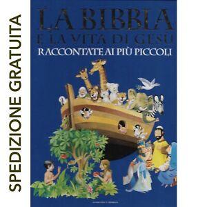 LA BIBBIA E LA VITA DI GESÙ RACONTATE AI PIÙ PICCOLI 2005 BIBLIOTECA REPUBBLICA