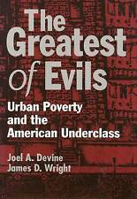 The Greatest of Evils: Urban Poverty and the American Underclass (Social Institu