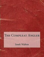 Compleat Angler: By Walton, Izaak