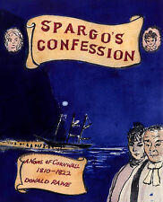 Very Good, Spargo's Confession: A Novel of Cornwall 1812-22, Rawe, Donald R., Bo