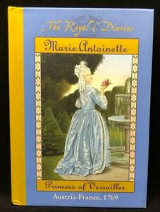 The Royal Diaries: Marie Antoinette : Princess of Versailles, Austria-France...