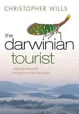Wills, Christopher, The Darwinian Tourist: Viewing the world through evolutionar