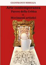 Arte Contemporanea - Parere Della Critica e Movimenti Artistici by Gianfranco...