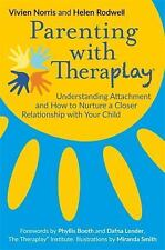 Parenting with Theraplay(r): Understanding Attachment and How to Nurture a Close