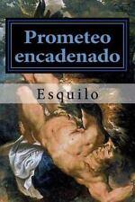 Prometeo Encadenado by Esquilo (2016, Paperback)