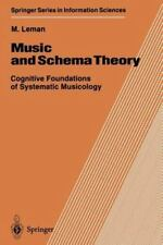 Springer Series in Information Sciences Ser.: Music and Schema Theory :...