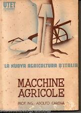 Carena A.; MACCHINE AGRICOLE ; Utet 1942 trattori seminatrici aratri falciatrici